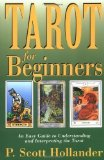 Portada de TAROT FOR BEGINNERS: AN EASY GUIDE TO UNDERSTANDING & INTERPRETING THE TAROT (FOR BEGINNERS (LLEWELLYN'S)) 1ST (FIRST) EDITION BY HOLLANDER, P. SCOTT PUBLISHED BY LLEWELLYN PUBLICATIONS (2002) PAPERBACK