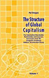 Portada de THE STRUCTURE OF GLOBAL CAPITALISM. VOLUME 1. THE STAKEHOLDER/SHAREHOLDER RELATIONSHIP AND CORPORATE GOVERNANCE FROM THE VIEWPOINT OF ANTHONY GIDDENS´ ... THEORY VOLUME 1 FROM PAGE 1 TO PAGE 211