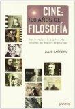 Portada de CINE: 100 AÑOS DE FILOSOFIA: INTRODUCCION A LA FILOSOFIA A TRAVESDEL ANALISIS DEL FILMS