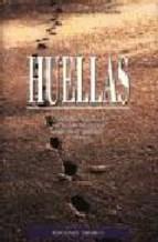 Portada de HUELLAS LA VERDADERA HISTORIA DEL POEMA QUE ALCANZO EL CORAZON DEMILLONES DE LECTORES