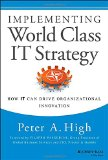 Portada de IMPLEMENTING WORLD CLASS IT STRATEGY: HOW IT CAN DRIVE ORGANIZATIONAL INNOVATION