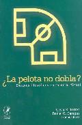 Portada de ¿LA PELOTA NO DOBLA?: ENSAYOS FILOSOFICOS EN TORNO AL FUTBOL