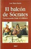 Portada de EL BALCON DE SOCRATES: UNA PROPUESTA FRENTE AL NIHILISMO