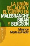 Portada de LA UNION DEL ALMA Y EL CUERPO EN MALEBRANCHE, BIRAN Y BERGSON