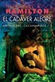 EL CADAVER ALEGRE: ANITA BLAKE, CAZAVAMPIROS. 2