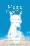 Portada de MAGIA EGIPCIA: HECHIZOS, AMULETOS, TALISMANES Y LEYENDAS