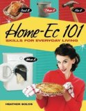 Portada de BY SOLOS, HEATHER HOME-EC 101: SKILLS FOR EVERYDAY LIVING - COOK IT, CLEAN IT, FIX IT, WASH IT (2011) PAPERBACK