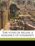 Portada de THE VIPER OF MILAN; A ROMANCE OF LOMBARDY