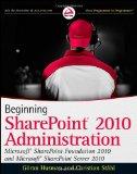 Portada de BEGINNING SHAREPOINT 2010 ADMINISTRATION: WINDOWS SHAREPOINT FOUNDATION 2010 AND MICROSOFT SHAREPOINT SERVER 2010 (WROX BEGINNING GUIDES)