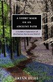 Portada de A SHORT WALK ON AN ANCIENT PATH - A BUDDHIST EXPLORATION OF MEDITATION, KARMA AND REBIRTH