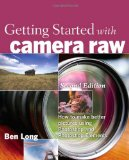 Portada de GETTING STARTED WITH CAMERA RAW: HOW TO MAKE BETTER PICTURES USING PHOTOSHOP AND PHOTOSHOP ELEMENTS