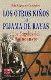Portada de LOS OTROS NIÑOS DEL PIJAMA DE RAYAS: LOS ANGELES DEL HOLOCAUSTO