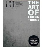Portada de THE ART OF FIXING THINGS, PRINCIPLES OF MACHINES, AND HOW TO REPAIR THEM: 150 TIPS AND TRICKS TO MAKE THINGS LAST LONGER, AND SAVE YOU MONEY. (PAPERBACK) - COMMON