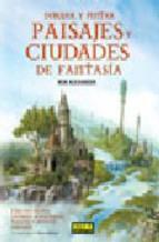 Portada de COMO DIBUJAR Y PINTAR PAISAJES Y CIUDADES DE FANTASIA