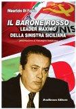 Portada de IL BARONE ROSSO LEADER MAXIMO DELLA SINISTRA SICILIANA (LA STORIA SIAMO NOI)