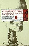 Portada de ARTES DEL BIEN MORIR: ARS MORIENDI DE LA EDAD MEDIA Y DEL SIGLO DE ORO