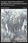 Portada de MEMORIAS DE UN SOLDADO CUBANO: VIDA Y MUERTE DE LA REVOLUCION
