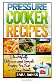 Portada de PRESSURE COOKER RECIPES: WONDERFULLY DELICIOUS AND SIMPLE RECIPES FOR FAST AND EASY MEALS