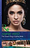 Portada de THE DESERT KING'S CAPTIVE BRIDE (WEDLOCKED!, BOOK 85)
