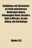 Portada de BUILDINGS AND STRUCTURES IN PERTH AND KI: ARCHAEOLOGICAL SITES IN PERTH AND KINROSS, BUILDINGS AND STRUCTURES IN PERTH, SCOTLAND, CASTLES IN PERTH AND ... LISTED BUILDINGS IN PERTH AND KINROSS