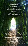 Portada de LA PROMESA LIBRO 1 LOS PRIMEROS AÑOS PARTE 13 EL REENCUENTRO (EN ESPAÑOL, ESCOCÉS E INGLÉS)