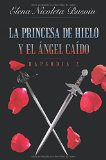 Portada de LA PRINCESA DE HIELO Y EL ÁNGEL CAÍDO: RAPSODIA 2: LAS ESPADAS DEL DESTINO