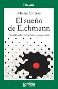 Portada de EL SUEÑO DE EICHMANN. PRECEDIDO DE UN KANTIANO ENTRE LOS NAZIS