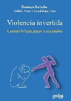 Portada de VIOLENCIA INVERTIDA: CUANDO LOS HIJOS PEGAN A SUS PADRES