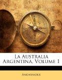 Portada de LA AUSTRALIA ARGENTINA, VOLUME 1