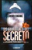 Portada de LOS GUARDIANES DEL SECRETO: LA REVELACION DEL MAYOR ENIGMA DE OCCIDENTE