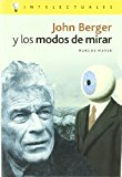 Portada de JOHN BERGER Y LOS MODOS DE MIRAR