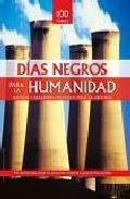 Portada de DIAS NEGROS PARA LA HUMANIDAD: SUCESOS Y DESASTRES CRUCIALES PARALA HISTORIA