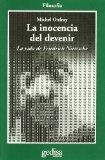 Portada de LA INOCENCIA DEL DEVENIR: LA VIDA DE FRIEDRICH NIETZSCHE