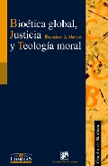 Portada de BIOETICA GLOGAL, JUSTICIA Y TEOLOGIA MORAL