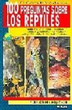 Portada de EL GRAN LIBRO DE LAS 100 PREGUNTAS SOBRE LOS REPTILES