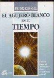 EL AGUJERO BLANCO EN EL TIEMPO