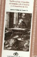 Portada de TEILHARD DE CHARDIN: EL HOMBRE DE CIENCIA Y EL HOMBRE DE FE