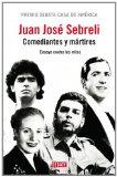 Portada de COMEDIANTES Y MARTIRES: GARDEL, EVITA, EL CHE Y MARADONA