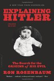 Portada de EXPLAINING HITLER: THE SEARCH FOR THE ORIGINS OF HIS EVIL, UPDATED EDITION