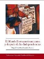 Portada de EL MUNDO IBEROAMERICANO ANTES Y DESPUES DE LAS INDEPENDENCIAS