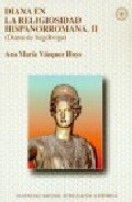 Portada de DIANA EN LA RELIGIOSIDAD HISPANORROMANA II: DIANA DE SEGOBRIGA