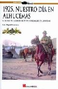 Portada de 1925: NUESTRO DIA EN ALHUCEMAS: EL DESEMBARCO VISTO DESDE LA UNID AD DE CARROS DE ASALTO