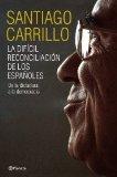 Portada de LA DIFÍCIL RECONCILIACIÓN DE LOS ESPAÑOLES: DE LA DICTADURA A LA DEMOCRACIA