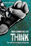 Portada de WHEN COMPUTERS CAN THINK: THE ARTIFICIAL INTELLIGENCE SINGULARITY