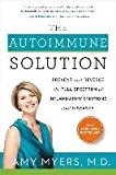 Portada de [(THE AUTOIMMUNE SOLUTION : PREVENT AND REVERSE THE FULL SPECTRUM OF INFLAMMATORY SYMPTOMS AND DISEASES)] [AUTHOR: AMY MYERS] PUBLISHED ON (FEBRUARY, 2015)