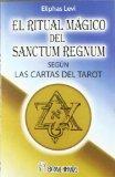 Portada de EL RITUAL MAGICO DEL SANCTUM REGNUM SEGUN LAS CARTAS DEL TAROT