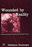 Portada de [(WOUNDED BY REALITY : UNDERSTANDING AND TREATING ADULT ONSET TRAUMA)] [BY (AUTHOR) GHISLAINE BOULANGER] PUBLISHED ON (MAY, 2007)