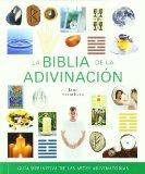 Portada de LA BIBLIA DE LA ADIVINACION: GUIA DEFINITIVA DE LAS ARTES ADIVINATORIAS