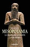 Portada de MESOPOTAMIA: LA ESCRITURA, LA RAZON Y LOS DIOSES