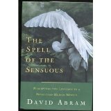 Portada de THE SPELL OF THE SENSUOUS - PERCEPTION AND LANGUAGE IN A MORE-THAN-HUMAN WORLD. PANTHEON BOOKS. 1996.